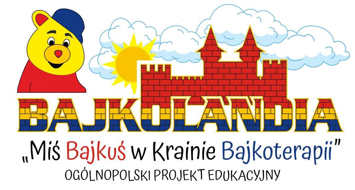 Miś Bajkuś w Krainie Bajkoterapii – ogólnopolski projekt edukacyjny.